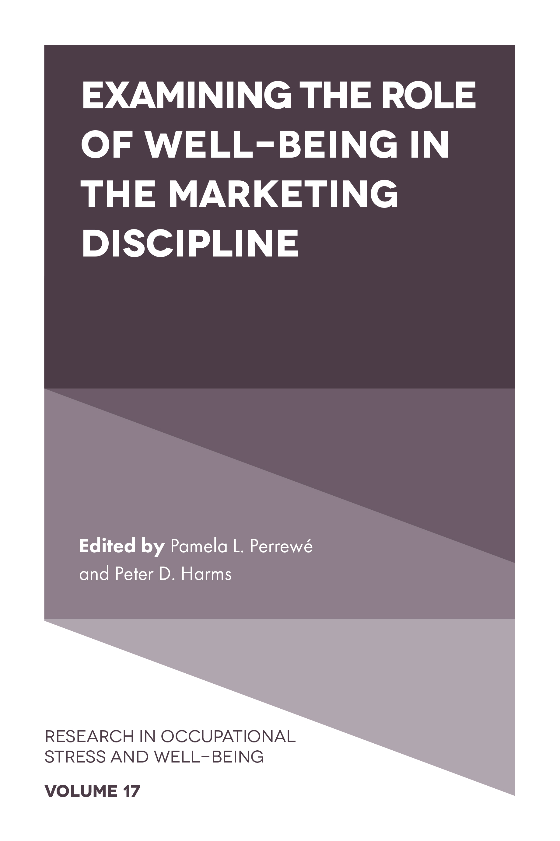 Stress and Well-Being at the Consumer - Employee Interface: Examining the Role of Well-being in the Marketing Discipline