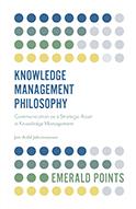 Knowledge Management Philosophy: Communication as a Strategic Asset in Knowledge Management