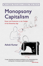 Monopsony Capitalism: Power and Production in the Twilight of the Sweatshop Age
