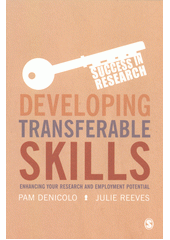 Developing transferable skills : enhancing your research and employment potential