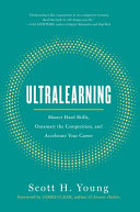 Ultralearning : master hard skills, outsmart the competition, and accelerate your career