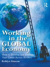 Working in the Global Economy : How to Develop and Manage Your Career Across Borders