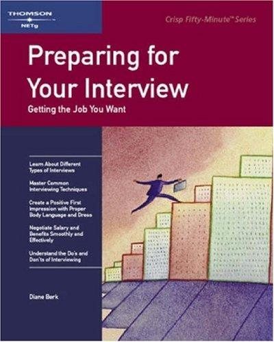 Preparing for Your Interview : Getting the Job You Want