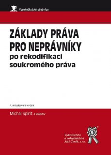 Základy práva pro neprávníky po rekodifikaci soukromého práva